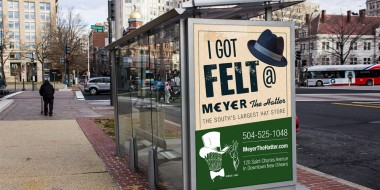 New Orleans Outdoor Advertising - Meyer the Hatter Bus Shelter Graphic